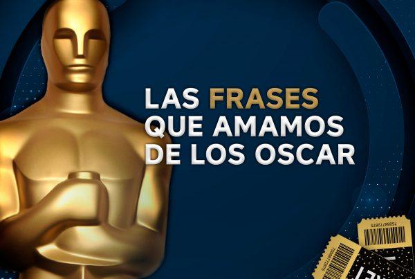 Las frases que amamos de los Oscar