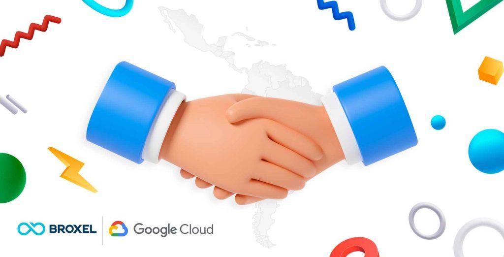 Broxel + Google Cloud, un acuerdo que transforma.